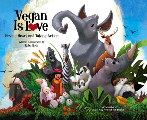 Vegan Is Love By Roth, Ruby/ Roth, Ruby (ILT)