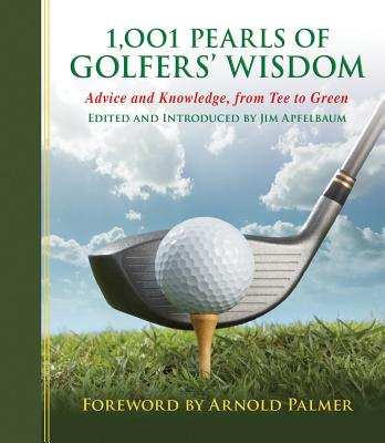 1001 Pearls of Golfer's Wisdom By Apfelbaum, Jim (EDT)/ Palmer, Arnold (FRW)